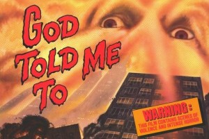 POSTER-GOD-TOLD-ME-TO-3-e1318963429845-300x200